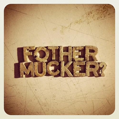Fothermucker?